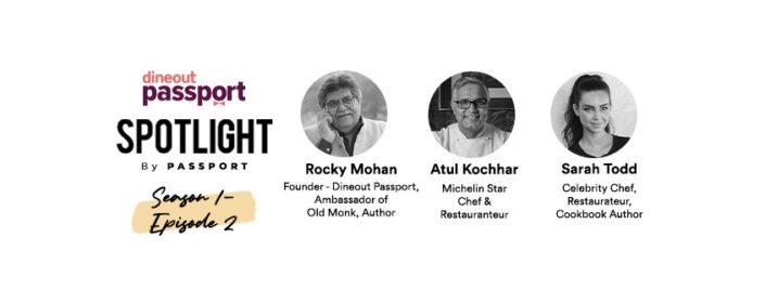 Spotlight Dineout Passport - Sarah Todd, Atul Kochhar, Rocky Mohan